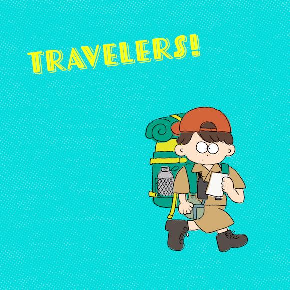 Travelers!
